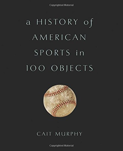 A History of American Sports in 100 - Sports