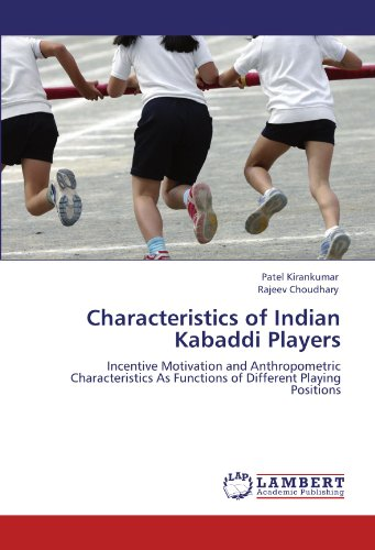 Characteristics of Indian Kabaddi Players: Incentive Motivation and Anthropometric Characteristics  As Functions of Different Playing Positions
