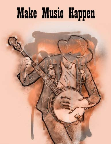 Make Music Happen Banjo Chord & String Sheet Music Paper: Banjo tablatures for composing music. Our tabs include 5 blank chord spaces, staffs/staves & space for a title. 120 pages 8.5 x 11 notebook