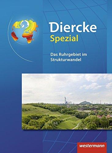 Diercke Oberstufe - Ausgabe 2005: Diercke Spezial - Ausgabe 2010 für die Sekundarstufe II: Das Ruhrgebiet im Strukturwandel: Neubearbeitung 2016