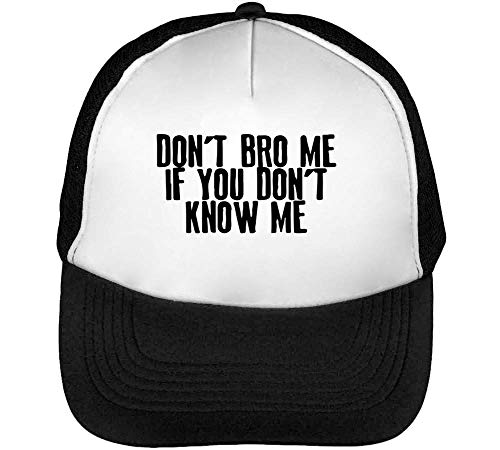 Don'T Bro If You Don'T Know Gorras Hombre Snapback Beisbol Negro Blanco