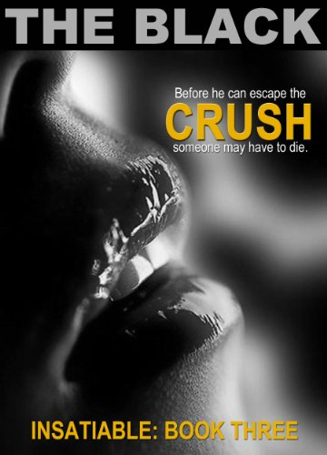 Crush (Insatiable: Book Three) (The Insatiable Series)