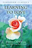 img - for Learning to Love (Findhorn Classics) book / textbook / text book