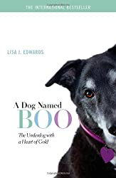 A Dog Named Boo: The Underdog with a Heart of Gold