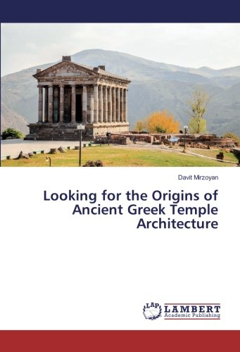 Looking for the Origins of Ancient Greek Temple Architecture