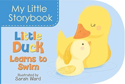 Duck Swim Little (My Little Storybook: Little Duck Learns to Swim (2016-01-05))