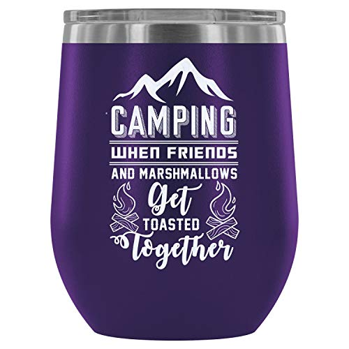 Steel Stemless Wine Glass Tumbler, Friends And Marshmallows Get Toasted Together Wine Tumbler, Funny Camping Vacuum Insulated Wine Tumbler (Wine Tumbler 12Oz - Purple)]()