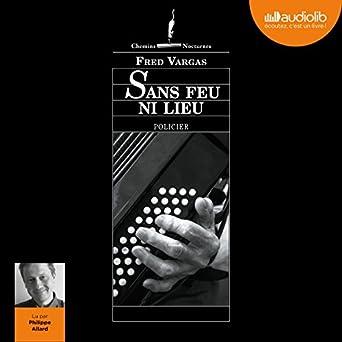 Amazon Com Sans Feu Ni Lieu Audible Audio Edition Fred