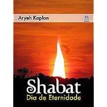 SHABAT DIA DE ETERNIDADE: 1 (Portuguese Edition)