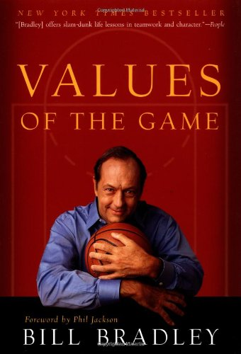 Values Of The Game by Bill Bradley