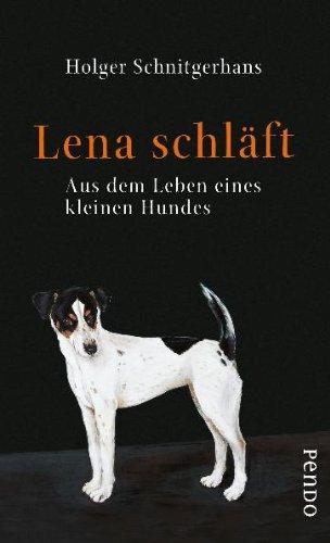 Lena schläft: Aus dem Leben eines kleinen Hundes
