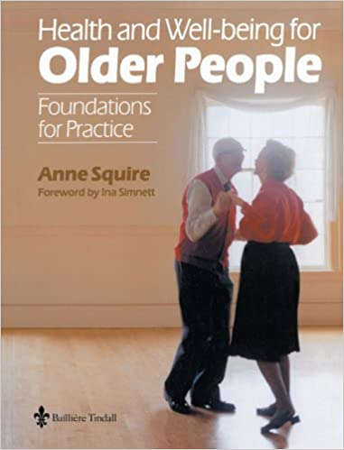 Health and Wellbeing for Older People: Foundations for Practice: 9780702023156: Medicine & Health Science Books @ Amazon.com