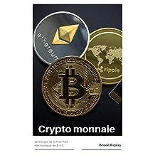 Crypto monnaie : bitcoin, ethereum, blockchain, minage... le lexique (French Edition)