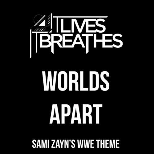 (Worlds Apart (Sami Zayn's WWE)