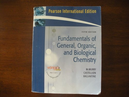 Fundamentals of General, Organic, and Biological Chemistry 5th International Edition 2007