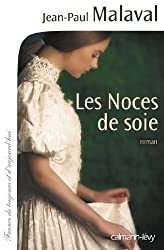 Les Noces de soie, tome 1 (Cal-Lévy-France de toujours et d'aujourd'hui)