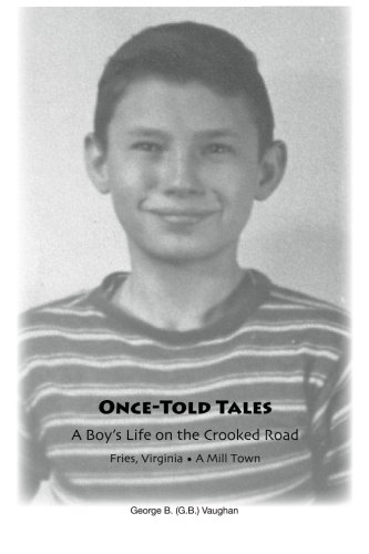 Once Told Tales: Growing up in Fries VA, 1937-1951