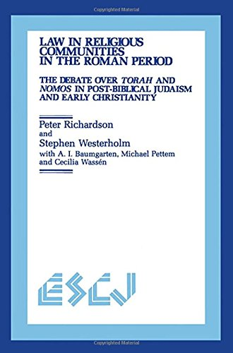 Law in Religious Communities in the Roman Period: The Debate over Torah and Nomos in Post-Biblical Judaism and Early Christianity (Studies in Christianity and Judaism)