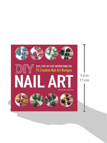 Buy Diy Nail Art Easy Step By Step Instructions For 75 Creative