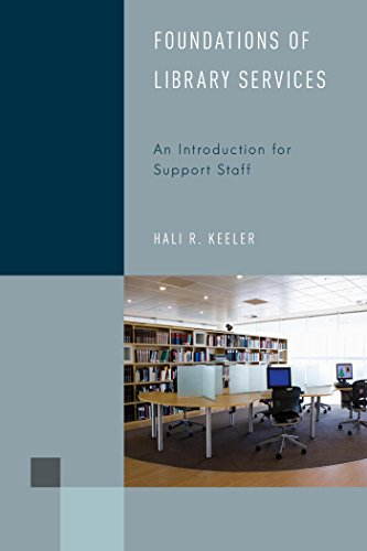 Foundations of Library Services: An Introduction for Support Staff (Library Support Staff Handbooks)