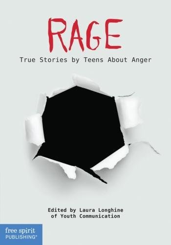 Rage: True Stories by Teens About Anger (Real Teen Voices Series) pdf