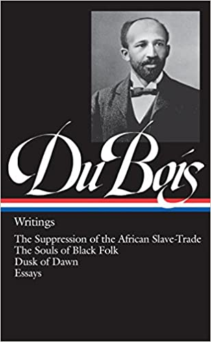 w e b du bois writings the suppression of the african slave w e b du bois writings the suppression of the african slave trade the souls of black folk dusk of dawn essays and articles library of america