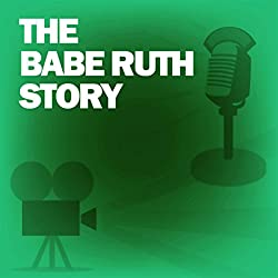 The Babe Ruth Story (Dramatized)