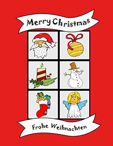Frohe Weihnachten: Merry Christmas, zweisprachiges Englisch Deutsch Malbuch, für Kinder und Kleinkinder, Vorschule, Kindergarten, Malvorlagen, ... Jungen Mädchen (German Edition) (Languages Foreign Merry Christmas)