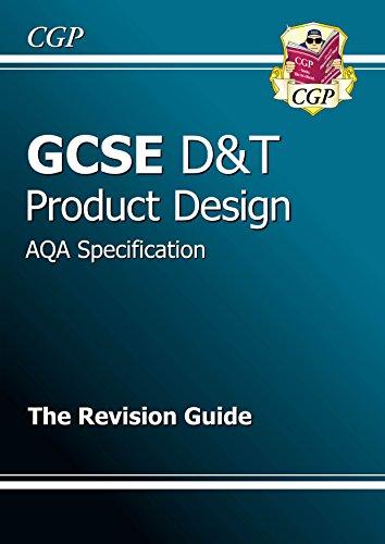 GCSE Design & Technology Product Design AQA Revision Guide (CGP GCSE D&T A*-G - D& G