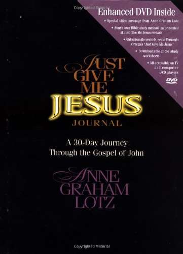 Just Give Me Jesus Journal: A 30-Day Journey Through the Gospel of John