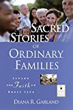 Sacred Stories Of Ordinary Families: Living the Faith in Daily Life