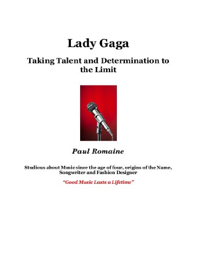 Lady Gaga: Taking Determination and Talent to the ()