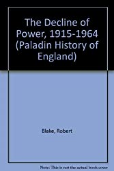 The Decline of Power 1915-1964 (Paladin History of England)
