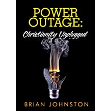 Power Outage: Christianity Unplugged (Search For Truth Series)