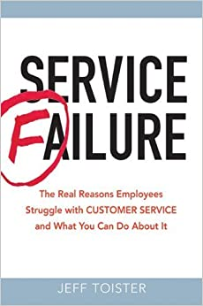 Service Failure: The Real Reasons Employees Struggle With Customer Service and What You Can Do About It – November 15, 2012