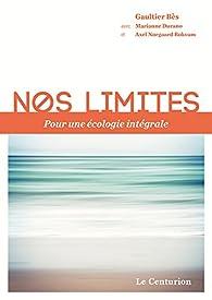 Nos limites pour une écologie intégrale par Gaultier Bès