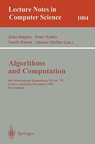 Algorithms and Computations: 6th International Symposium, ISAAC '95 Cairns, Australia, December 4 - 6, 1995. Proceedings