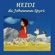 Heidi (       UNABRIDGED) by Johanna Spyri Narrated by Silvia Cecchini
