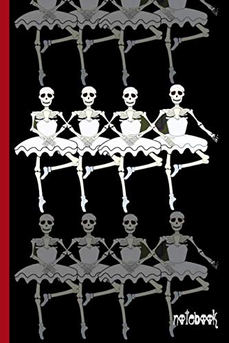 Four Dancing Ballerina Skeletons in Ballet Tutus: College Ruled Notebook