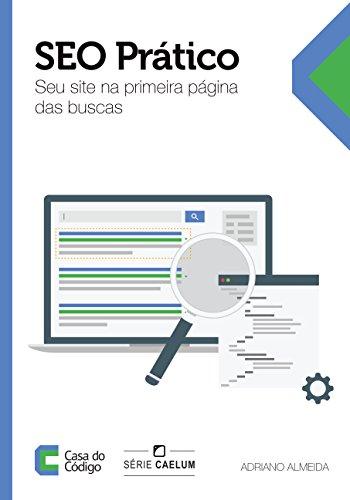 SEO Prático: Seu site na primeira página das buscas