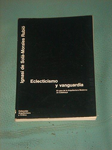 Descargar Libro Eclecticismo Y Vanguardia Ignasi Sola-morales Rubio