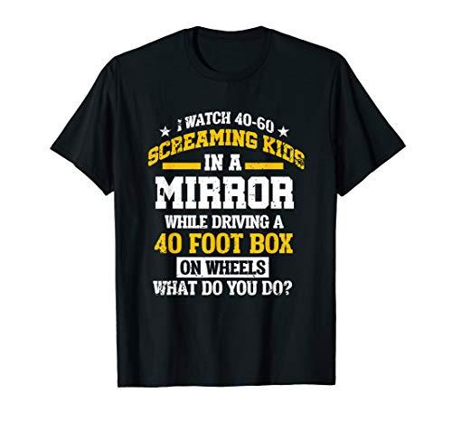 Funny School Bus Driver T Shirt Screaming Kids Mirror Gift