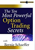 The Ten Most Powerful Option Trading Secrets, Schaeffer, Bernie, 1592801811