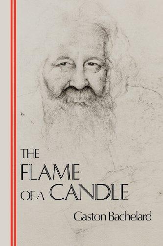The Flame of a Candle (Bachelard Translation Series), by Gaston Bachelard, Joni Caldwell (Translator)