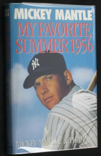 My Favorite Summer 1956 by Mickey Mantle and Phil Pepe
