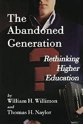The Abandoned Generation: Rethinking Higher Education