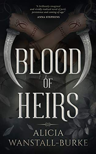 Blood of Heirs (The Coraidic Sagas Book 1) by [Wanstall-Burke, Alicia]