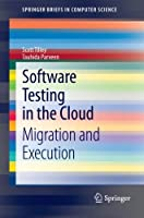 Software Testing in the Cloud: Migration and Execution Front Cover