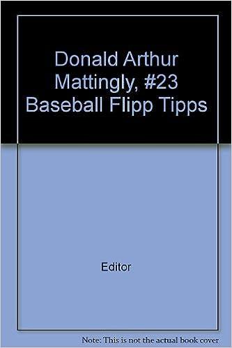 Pdf ebook recherche et téléchargement Donald Arthur Mattingly, #23 Baseball Flipp Tipps B0037VNWX6 PDF