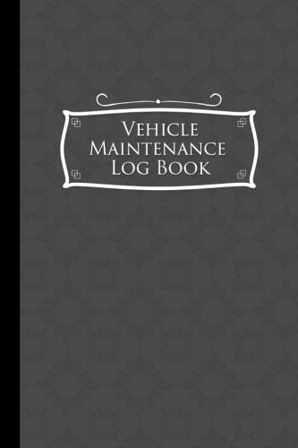 "Vehicle Maintenance Log Book: Repairs And Maintenance Record Book for Cars, Trucks, Motorcycles and Other Vehicles with Parts List and Mileage Log, ... x 9"" (Vehicle Maintenance Logs) (Volume 52)"